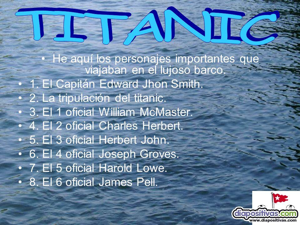 He aquí los personajes importantes que viajaban en el lujoso barco.