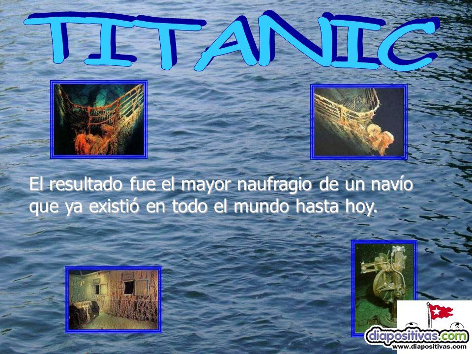 Elresultado fue el mayor naufragio de un navío que ya existió en todo el mundo hasta hoy.