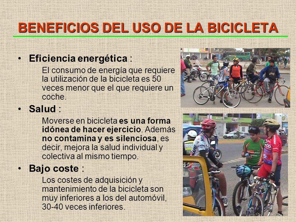BENEFICIOS DEL USO DE LA BICICLETA Eficiencia energética : El consumo de energía que requiere la utilización de la bicicleta es 50 veces menor que el que requiere un coche.