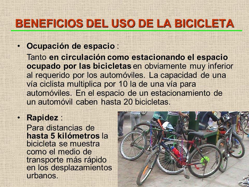 BENEFICIOS DEL USO DE LA BICICLETA Rapidez : Para distancias de hasta 5 kilómetros la bicicleta se muestra como el medio de transporte más rápido en los desplazamientos urbanos.