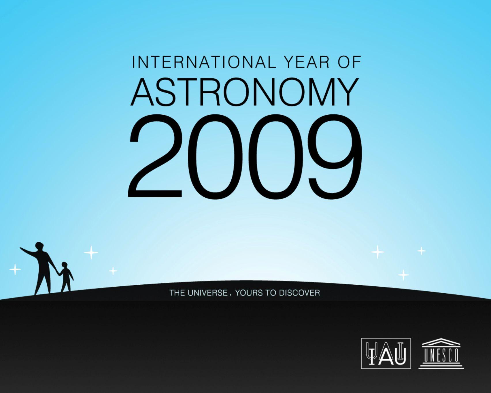 El Año Internacional de la Astronomía Vision Ayudar a redescubrir nuestro lugar en el Universo.