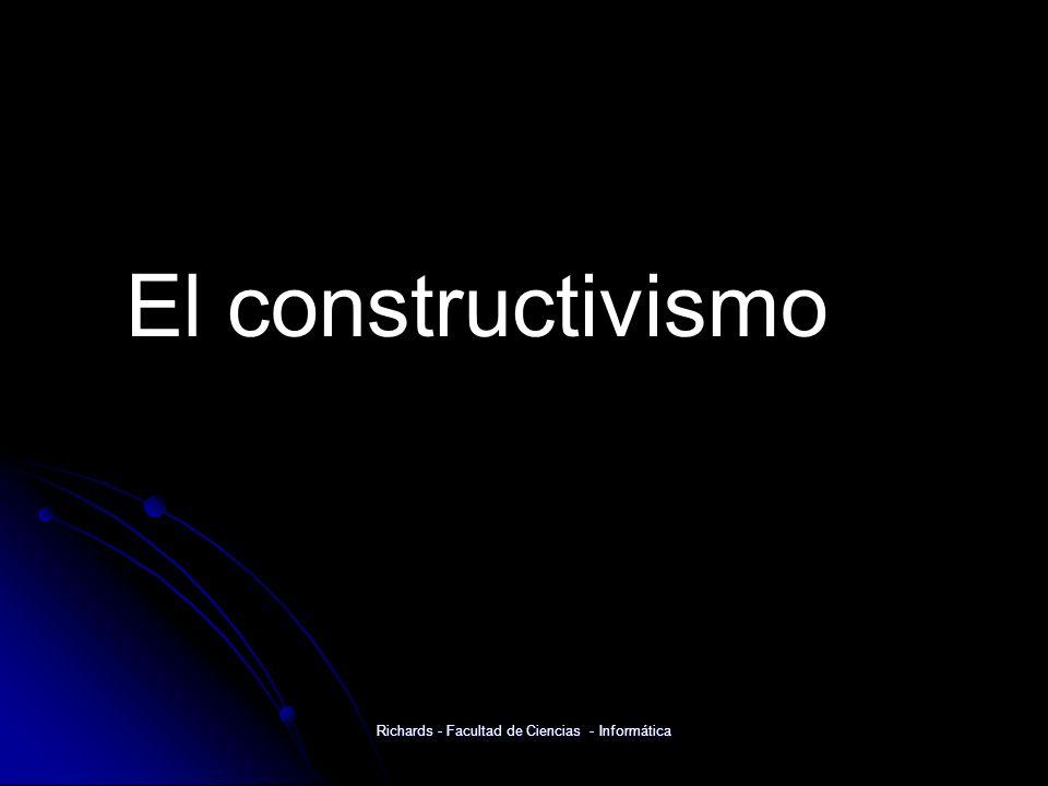 El constructivismo Richards - Facultad de Ciencias - Informática