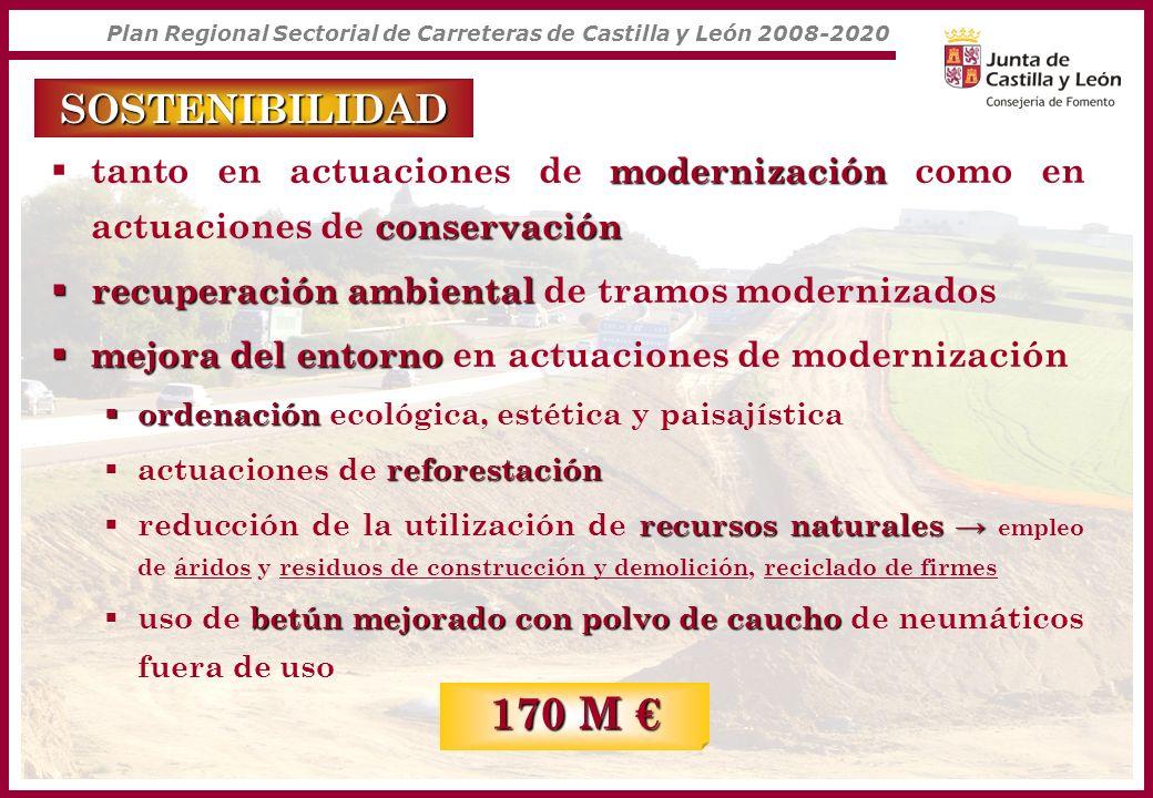 Plan Regional Sectorial de Carreteras de Castilla y León 2008-2020 SOSTENIBILIDAD modernización conservación tanto en actuaciones de modernización com