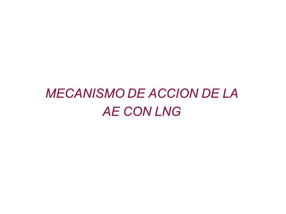 MECANISMO DE ACCION DE LA AE CON LNG