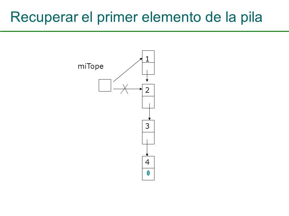 Recuperar el primer elemento de la pila miTope 1 2 3 4