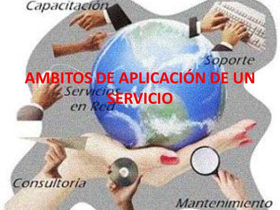 AMBITOS DE APLICACIÓN DE UN SERVICIO
