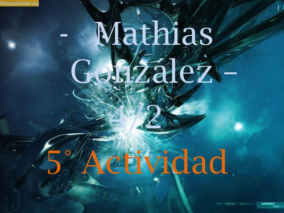 -Mathias González – 4/2 5° Actividad