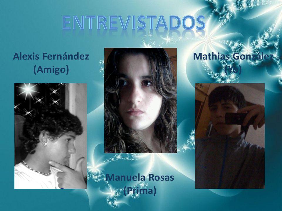 Manuela Rosas (Prima) Alexis Fernández (Amigo) Mathias González (Yo)