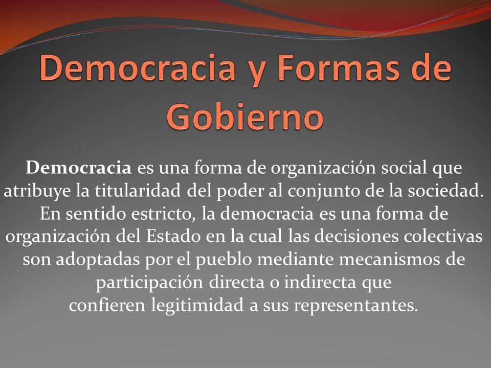 Democracia es una forma de organización social que atribuye la titularidad del poder al conjunto de la sociedad.