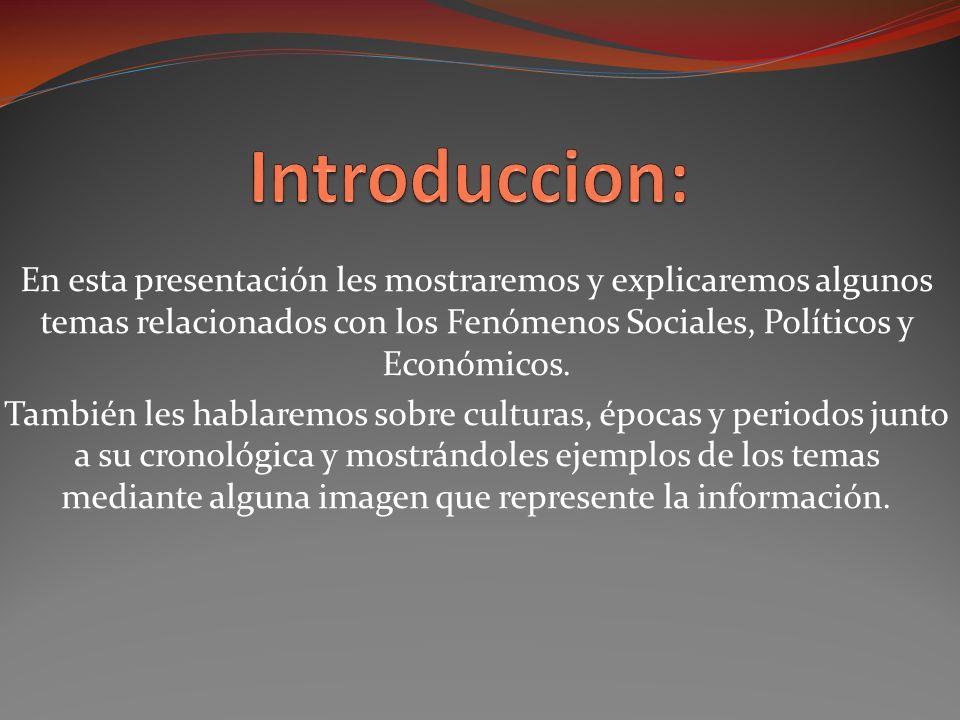 En esta presentación les mostraremos y explicaremos algunos temas relacionados con los Fenómenos Sociales, Políticos y Económicos.