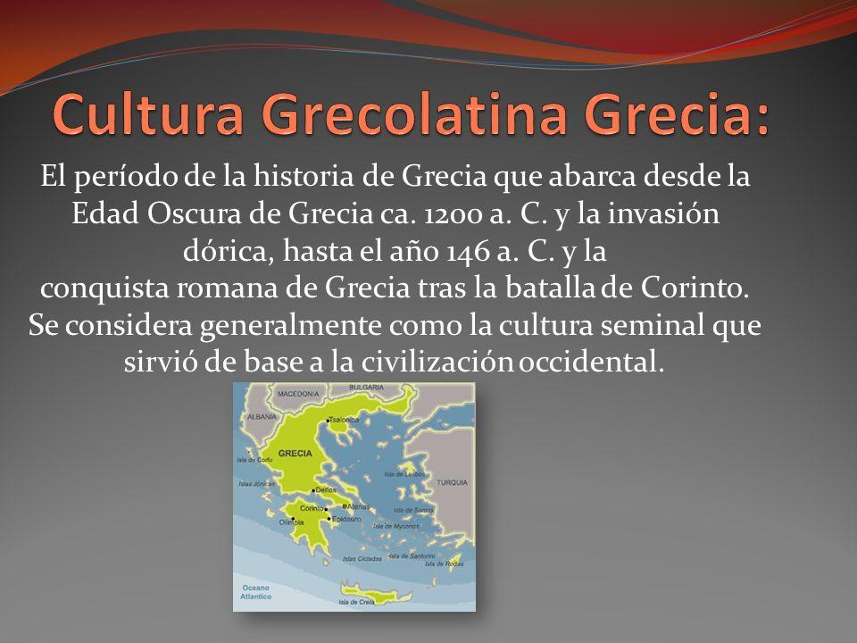 El período de la historia de Grecia que abarca desde la Edad Oscura de Grecia ca.