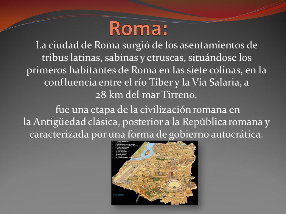 La ciudad de Roma surgió de los asentamientos de tribus latinas, sabinas y etruscas, situándose los primeros habitantes de Roma en las siete colinas, en la confluencia entre el río Tíber y la Vía Salaria, a 28 km del mar Tirreno.