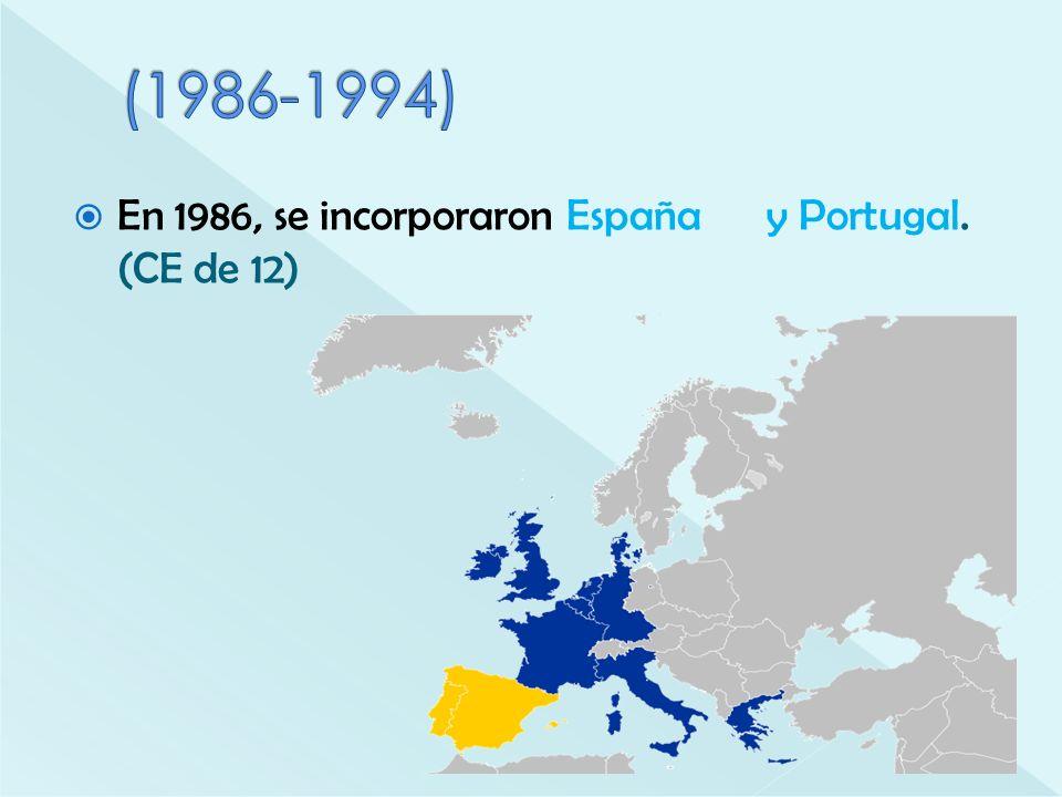 En 1986, se incorporaron España y Portugal. (CE de 12)
