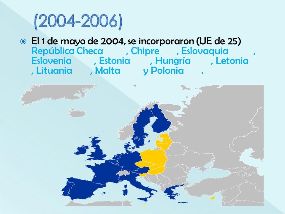 El 1 de mayo de 2004, se incorporaron (UE de 25) República Checa, Chipre, Eslovaquia, Eslovenia, Estonia, Hungría, Letonia, Lituania, Malta y Polonia.