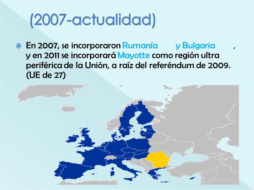 En 2007, se incorporaron Rumanía y Bulgaria, y en 2011 se incorporará Mayotte como región ultra periférica de la Unión, a raíz del referéndum de 2009.