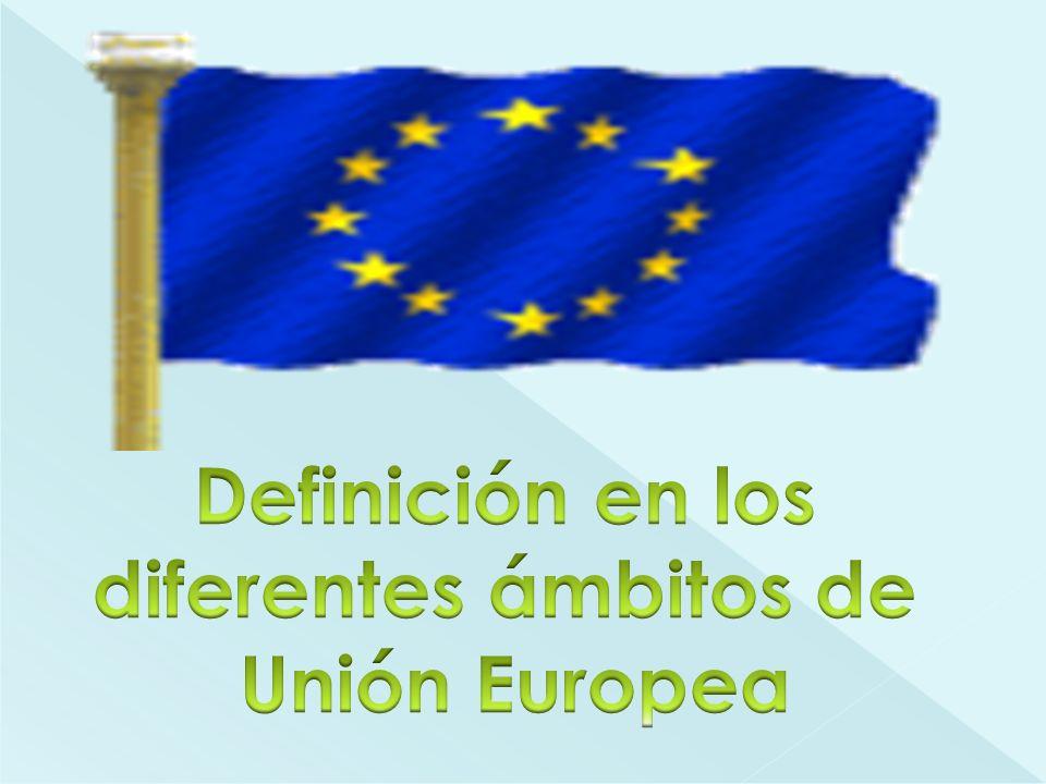 El término Unión Europea se empezó a utilizar formalmente en 1993.
