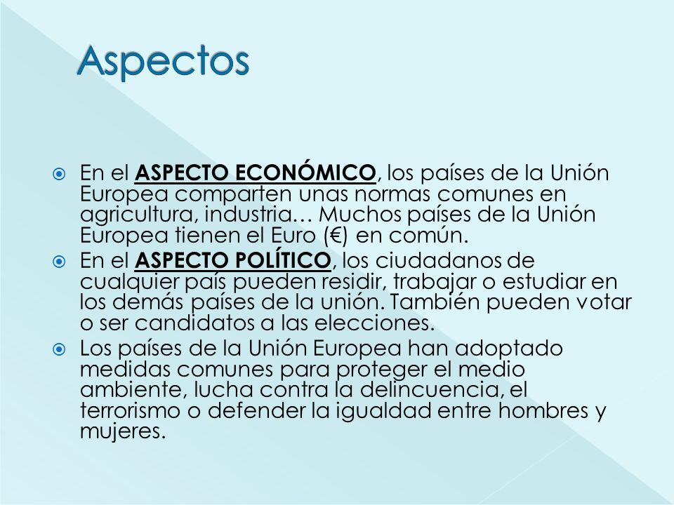 En el ASPECTO ECONÓMICO, los países de la Unión Europea comparten unas normas comunes en agricultura, industria… Muchos países de la Unión Europea tie