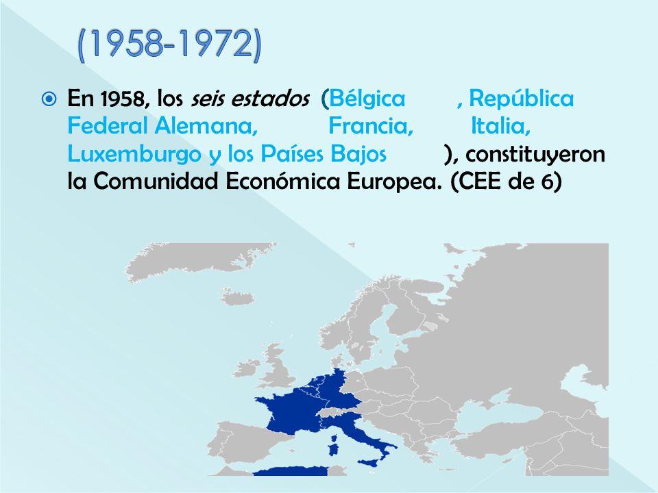En 1958, los seis estados (Bélgica, República Federal Alemana, Francia, Italia, Luxemburgo y los Países Bajos ), constituyeron la Comunidad Económica