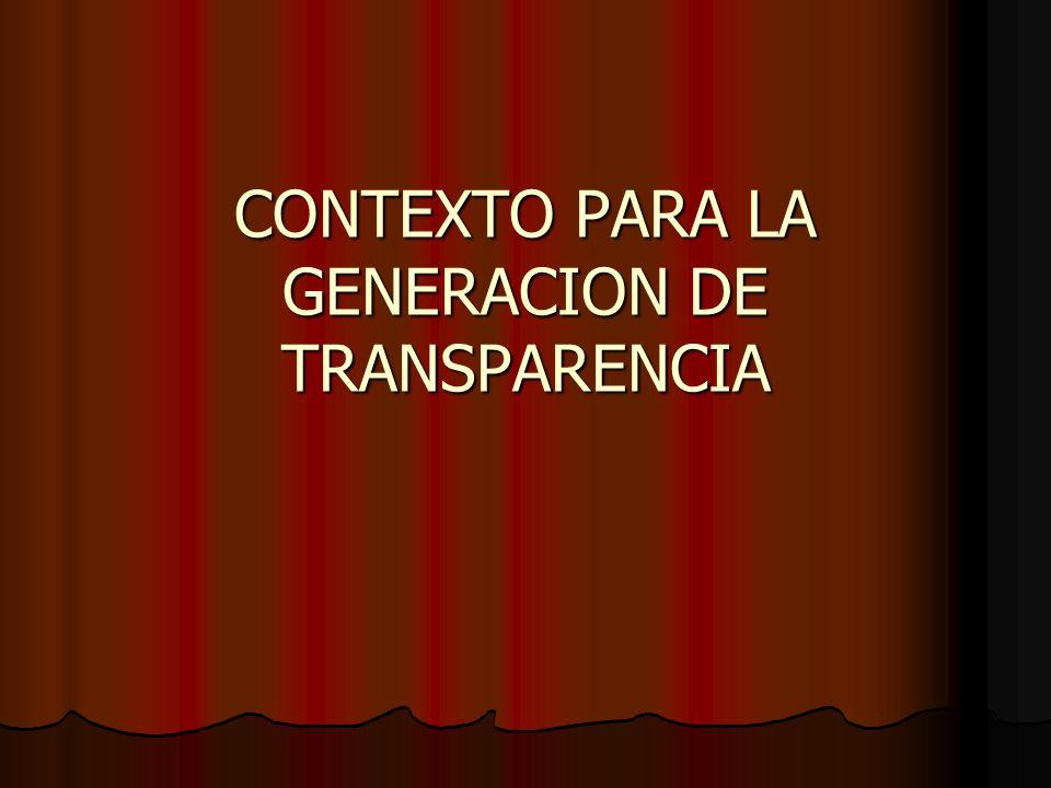 CONTEXTO PARA LA GENERACION DE TRANSPARENCIA