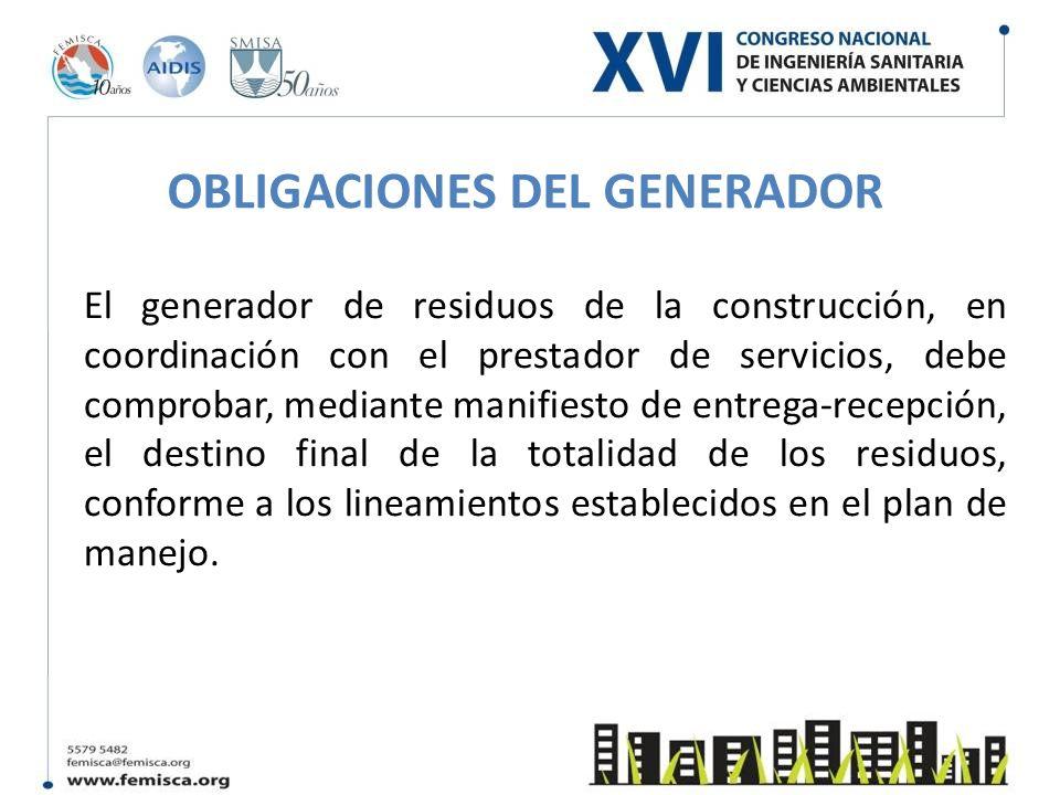 El generador de residuos de la construcción, en coordinación con el prestador de servicios, debe comprobar, mediante manifiesto de entrega-recepción,
