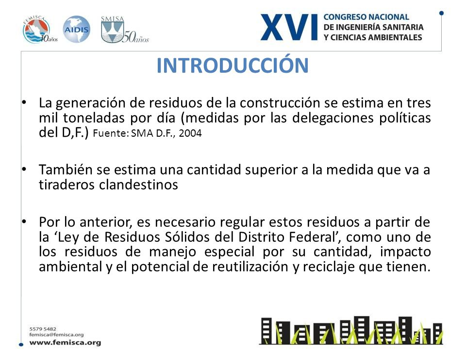 INTRODUCCIÓN La generación de residuos de la construcción se estima en tres mil toneladas por día (medidas por las delegaciones políticas del D,F.) Fu