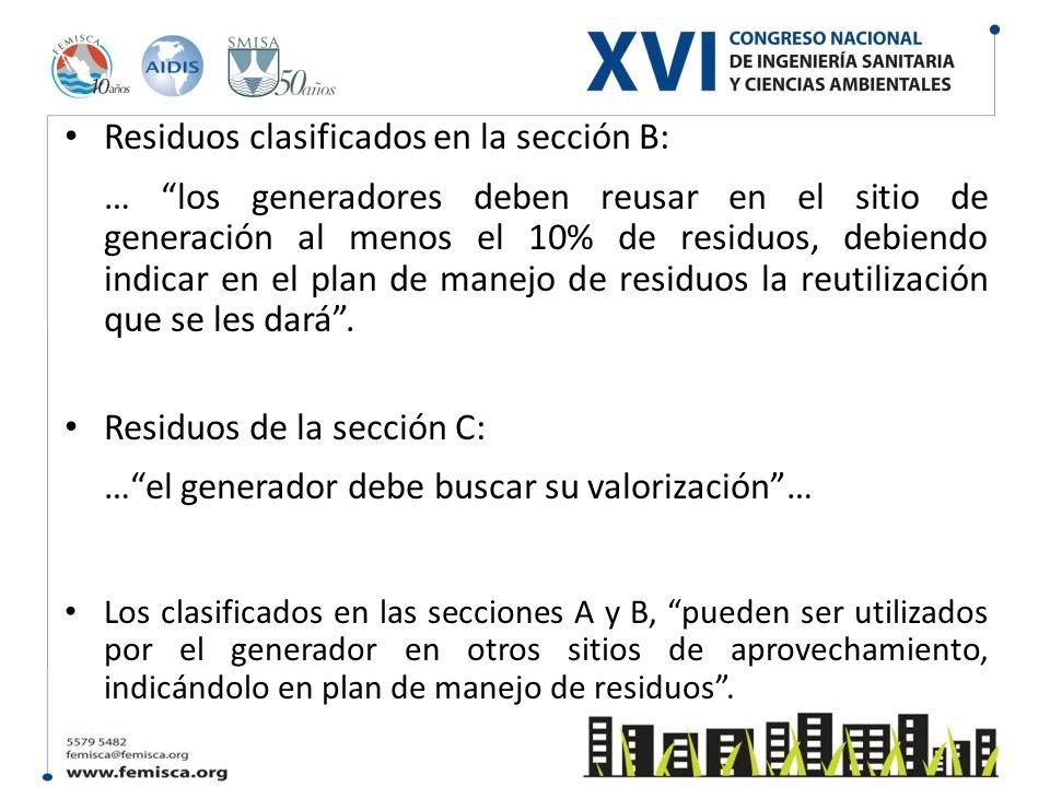 Residuos clasificados en la sección B: … los generadores deben reusar en el sitio de generación al menos el 10% de residuos, debiendo indicar en el pl
