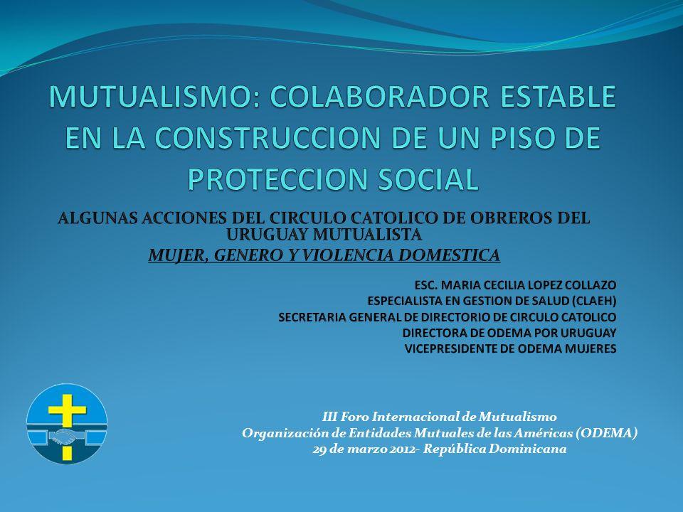 III Foro Internacional de Mutualismo Organización de Entidades Mutuales de las Américas (ODEMA) 29 de marzo 2012- República Dominicana