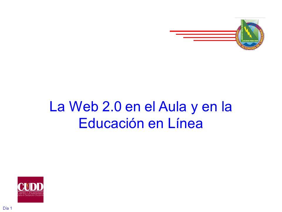 Día 1 La Web 2.0 en el Aula y en la Educación en Línea