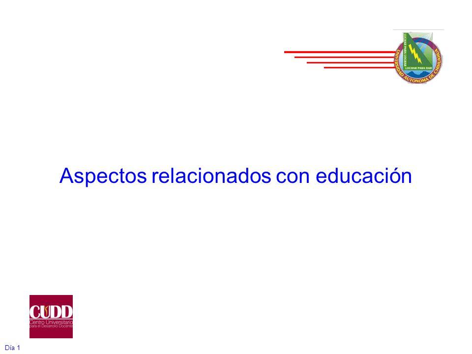 Día 1 Aspectos relacionados con educación