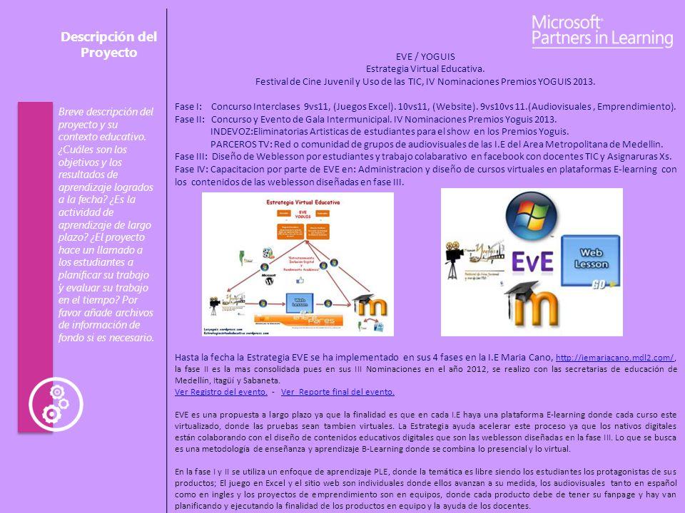 Descripción del Proyecto. EVE / YOGUIS Estrategia Virtual Educativa. Festival de Cine Juvenil y Uso de las TIC, IV Nominaciones Premios YOGUIS 2013. F