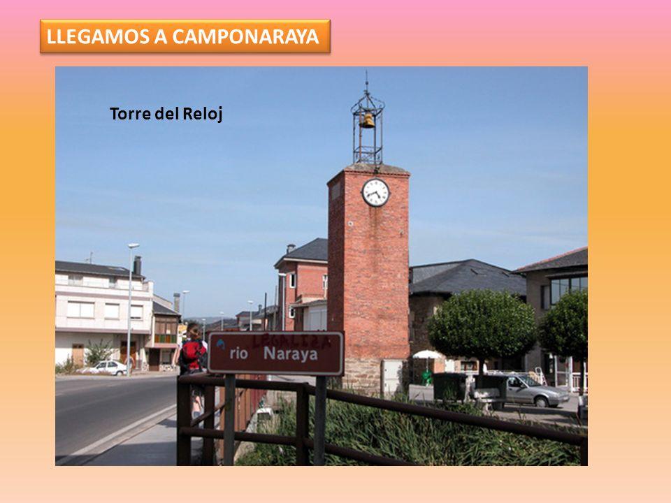LLEGAMOS A CAMPONARAYA Torre del Reloj