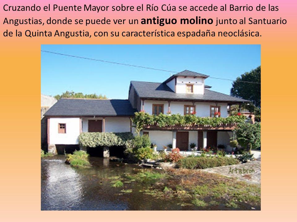 Cruzando el Puente Mayor sobre el Río Cúa se accede al Barrio de las Angustias, donde se puede ver un antiguo molino junto al Santuario de la Quinta Angustia, con su característica espadaña neoclásica.