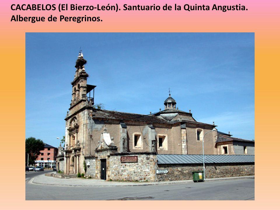 CACABELOS (El Bierzo-León). Santuario de la Quinta Angustia. Albergue de Peregrinos.