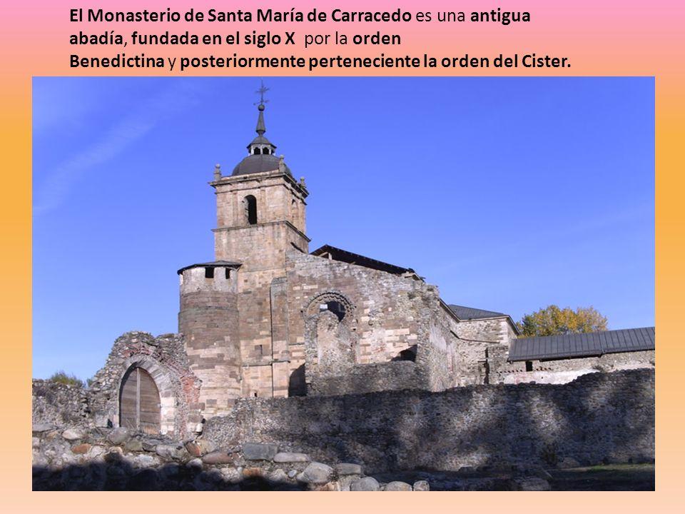 El Monasterio de Santa María de Carracedo es una antigua abadía, fundada en el siglo X por la orden Benedictina y posteriormente perteneciente la orden del Cister.
