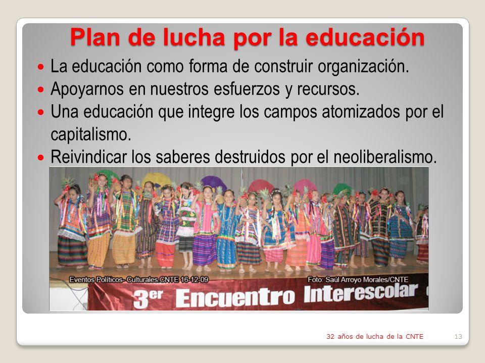 Plan de lucha por la educación La educación como forma de construir organización.