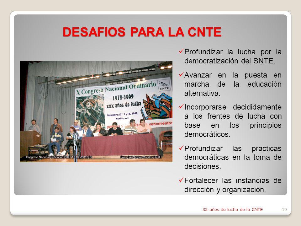 DESAFIOS PARA LA CNTE Profundizar la lucha por la democratización del SNTE.