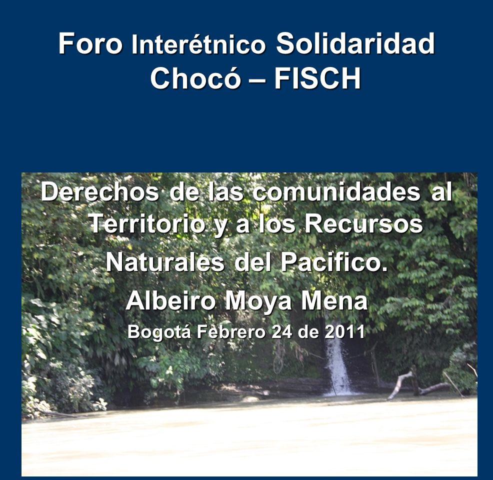 El Territorio: un Derecho fundamental para la resistencia étnica, el desarrollo comunitario y la construcción de la Agenda de Paz El Tema Central del VIII foro realizado Chocó, del 14 al 18 de septiembre de 2010 en Quibdó.