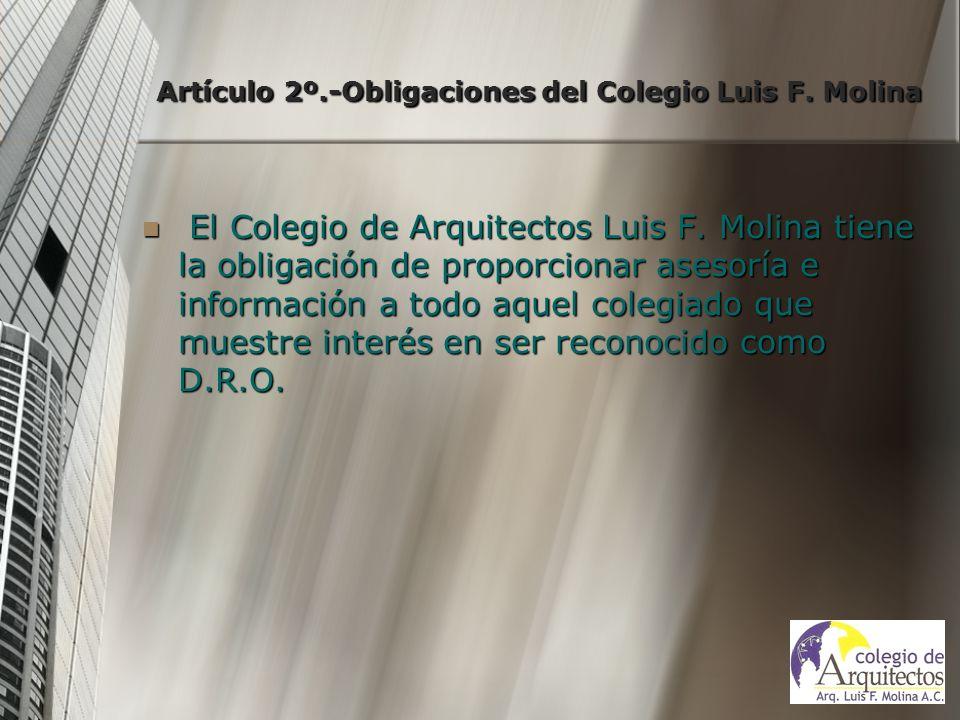Artículo 2º.-Obligaciones del Colegio Luis F. Molina Artículo 2º.-Obligaciones del Colegio Luis F. Molina El Colegio de Arquitectos Luis F. Molina tie