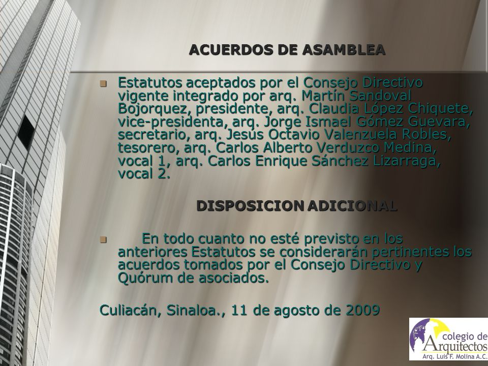 ACUERDOS DE ASAMBLEA Estatutos aceptados por el Consejo Directivo vigente integrado por arq. Martín Sandoval Bojorquez, presidente, arq. Claudia López
