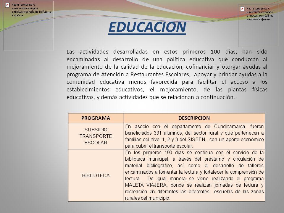 EDUCACION Las actividades desarrolladas en estos primeros 100 días, han sido encaminadas al desarrollo de una política educativa que conduzcan al mejo