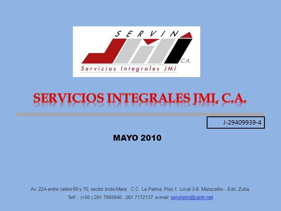 MAYO 2010 Av. 22A entre calles 69 y 70, sector Indio Mara. C.C. La Palma, Piso 1. Local 3-6. Maracaibo - Edo. Zulia. Telf..: (+58 ) 261 7665646 - 261
