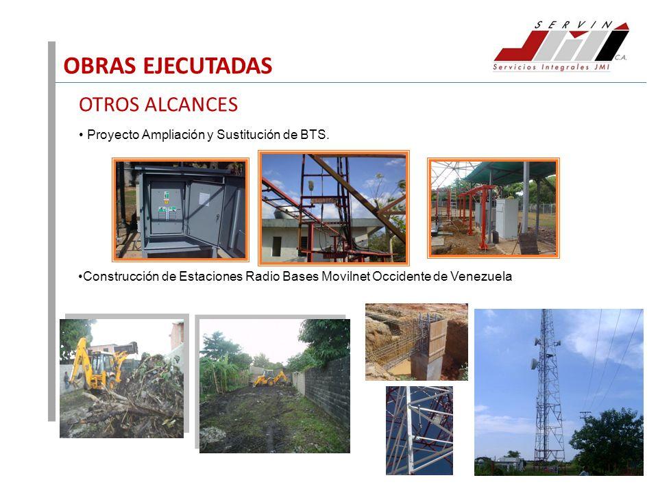 OBRAS EJECUTADAS OTROS ALCANCES Proyecto Ampliación y Sustitución de BTS. Construcción de Estaciones Radio Bases Movilnet Occidente de Venezuela