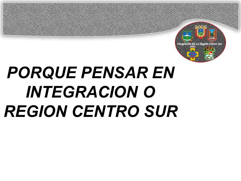 VENTAJAS DE INTEGRACIÓN DE LA REGIÓN CENTRO SUR DEL DEPARTAMENTO DE CALDAS