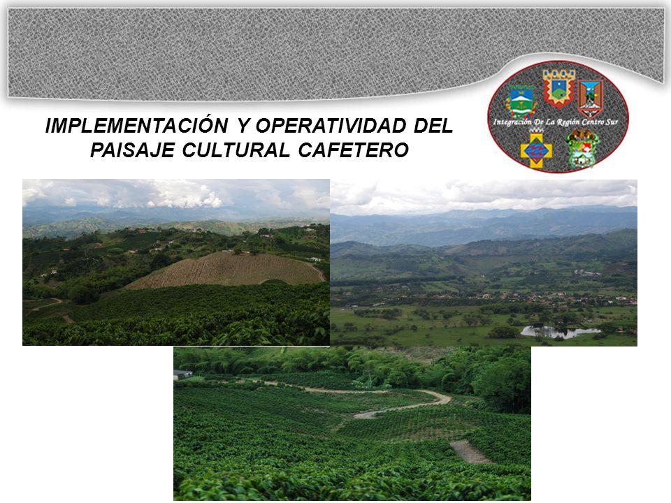 IMPLEMENTACIÓN Y OPERATIVIDAD DEL PAISAJE CULTURAL CAFETERO