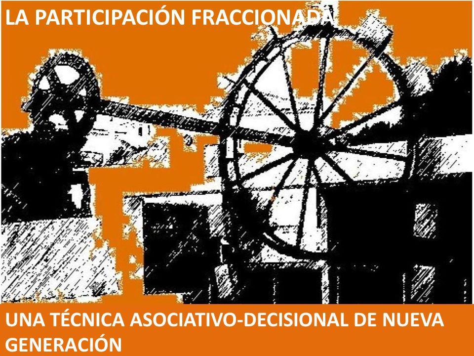 UNA TÉCNICA ASOCIATIVO-DECISIONAL DE NUEVA GENERACIÓN LA PARTICIPACIÓN FRACCIONADA