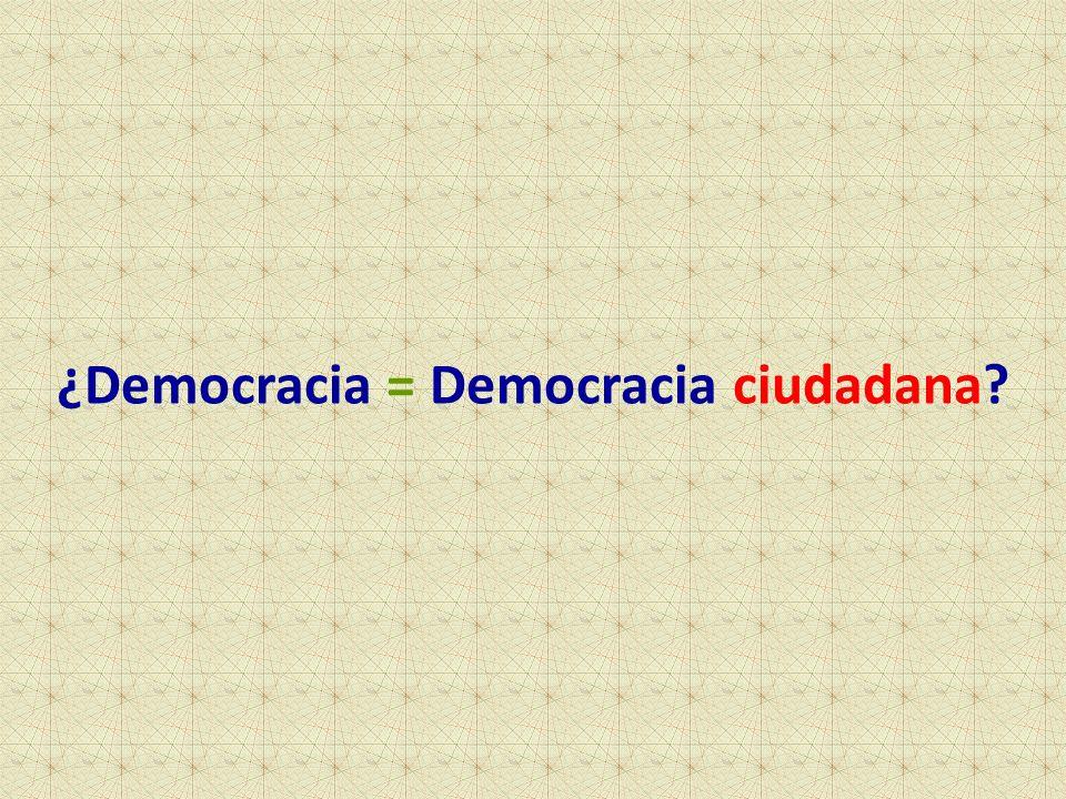 ¿Democracia = Democracia ciudadana