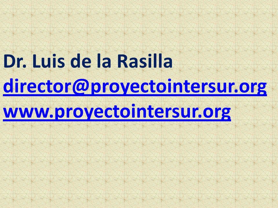 Dr. Luis de la Rasilla director@proyectointersur.org www.proyectointersur.org