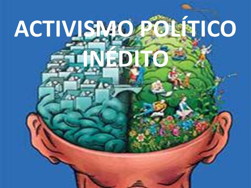 ACTIVISMO POLÍTICO INÉDITO
