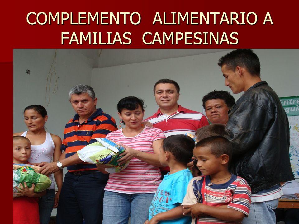 COMPLEMENTO ALIMENTARIO A FAMILIAS CAMPESINAS