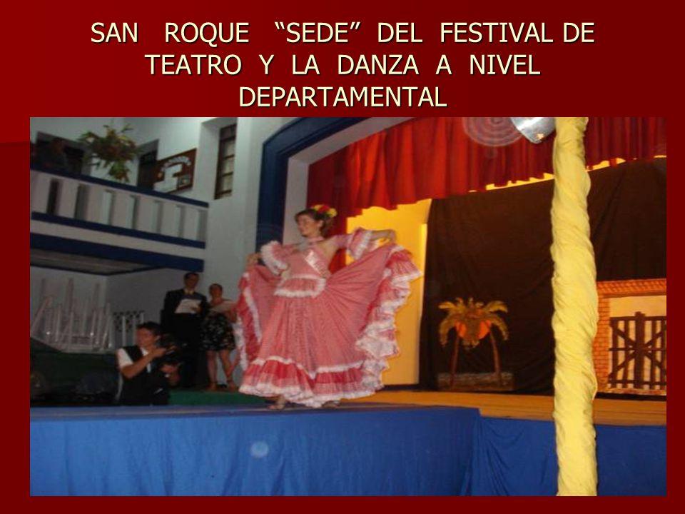 SAN ROQUE SEDE DEL FESTIVAL DE TEATRO Y LA DANZA A NIVEL DEPARTAMENTAL